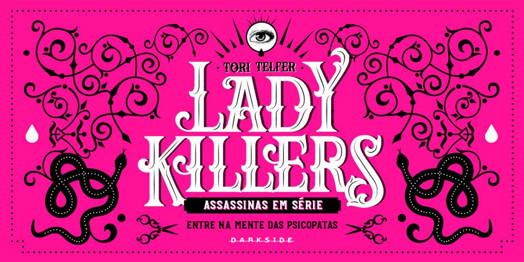 DarkBlog   DarkSide Books   Lady Killers: Tori Telfer fala
