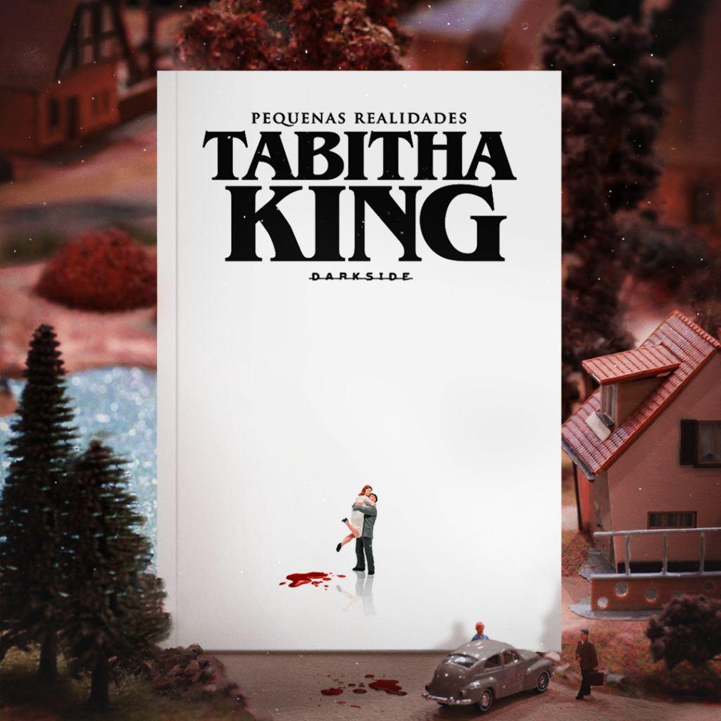 Tabitha King, Pequenas Realidades, DarkSide Books